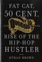 Fat Cat, 50 Cent and the Rise of the Hip-hop Hustler av Ethan Brown (Heftet)