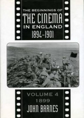 The Beginnings Of The Cinema In England,1894-1901: Volume 4 av Mr John Barnes (Innbundet)