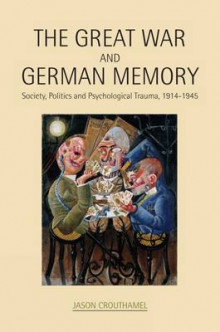 The Great War and German Memory av Jason Crouthamel (Innbundet)