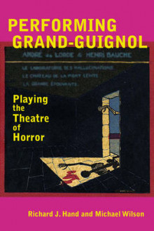 Performing Grand-Guignol av Richard J. Hand og Michael Wilson (Heftet)