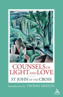 Counsels of Light and Love av Saint John og Thomas Merton (Heftet)