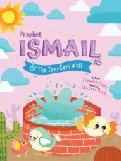 Prophet Ismail and the ZamZam Well Activity Book av Saadah Taib (Heftet)