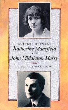 Letters Between Katherine Mansfield and John Middleton Murry av Katherine Mansfield og John Middleton Murry (Heftet)