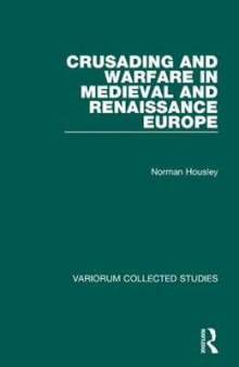 Crusading and Warfare in Medieval and Renaissance Europe av Norman Housley (Innbundet)