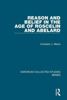 Reason and Belief in the Age of Roscelin and Abelard av Dr Constant J. Mews (Innbundet)