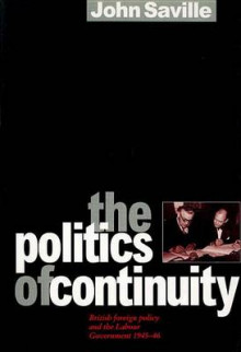 The Politics of Continuity av John Saville (Innbundet)