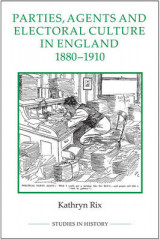 Omslag - Parties, Agents and Electoral Culture in England, 1880-1910