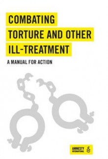 Combating Torture and Other Ill-Treatment av Amnesty International og Human Rights Implementation Centre (Heftet)