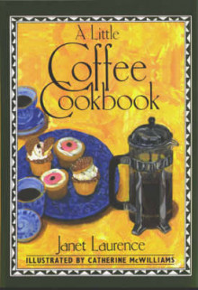 A Little Coffee Cookbook av Janet Laurence (Innbundet)