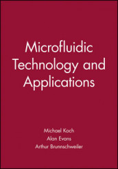 Microfluidic Technology and Applications av Arthur Brunnschweiler, Alan Evans og Michael Koch (Innbundet)