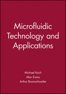 Microfluidic Technology and Applications av Michael Koch, Alan Evans og Arthur Brunnschweiler (Innbundet)
