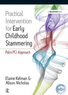 Practical Intervention for Early Childhood Stammering av Elaine Kelman og Alison Nicholas (Heftet)