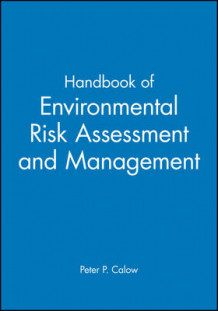 Handbook of Environmental Risk Assessment and Management (Innbundet)
