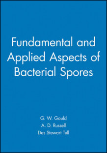 Fundamental and Applied Aspects of Bacterial Spores (Innbundet)