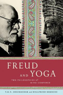 Freud and Yoga av Hellfried Krusche og T. K. V. Desikachar (Heftet)