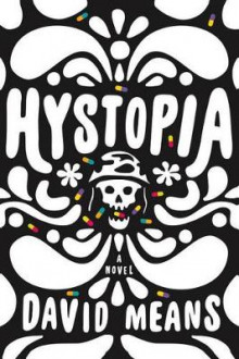 Hystopia av David Means (Innbundet)