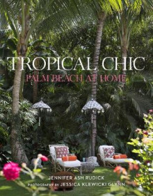 Tropical Chic: Palm Beach at Home av Jennifer Ash Rudick, Aerin Lauder og Jessica Klewicki Glynn (Innbundet)