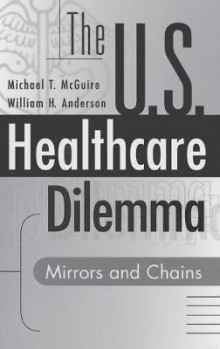 The US Healthcare Dilemma av Michael T. McGuire og William H. Anderson (Innbundet)