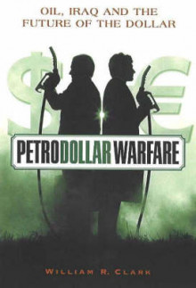 Petrodollar Warfare av William R. Clark (Heftet)