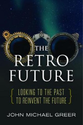 The Retro Future av John Michael Greer (Heftet)