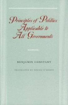 Principles of Politics Applicable to All Governments av Benjamin Constant (Heftet)