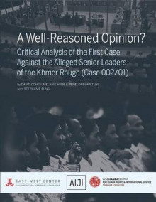 A Well-Reasoned Opinion? Critical Analysis of the First Case Against the Alleged Senior Leaders of the Khmer Rouge (Case 002/01) av David Cohen, Melanie Hyde og Penelope Van Tuyl (Heftet)