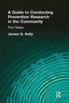A Guide to Conducting Prevention Research in the Community av James G. Kelly og Nancy Dassoff (Innbundet)