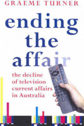 Ending the Affair av Graeme Turner (Heftet)