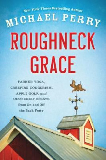 Roughneck Grace av Michael Perry (Heftet)