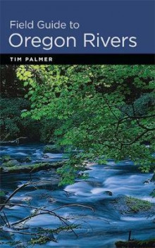 Field Guide to Oregon Rivers av Tim Palmer (Heftet)