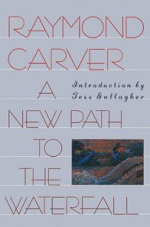 A New Path to the Waterfall av Raymond Carver (Heftet)