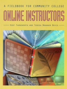 A Fieldbook for Community College Online Instructors av Kent A. Farnsworth og Teresa Brawner Bevis (Heftet)