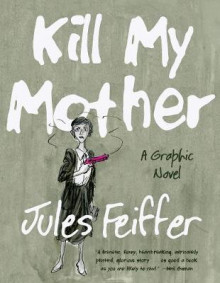 Kill My Mother av Jules Feiffer (Innbundet)