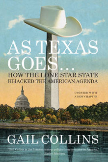 As Texas Goes... av Gail Collins (Heftet)