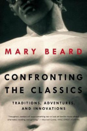 Confronting the Classics av Mary Beard (Heftet)