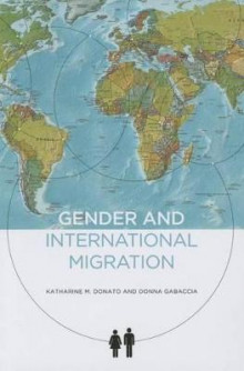 Gender and International Migration av Katharine M Donato og Donna Gabaccia (Heftet)