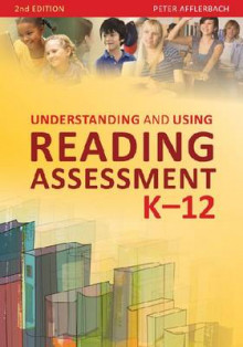 Understanding and Using Reading Assessment, K-12 av Peter Afflerbach (Heftet)