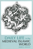 Daily Life in the Medieval Islamic World av James E. Lindsay (Heftet)