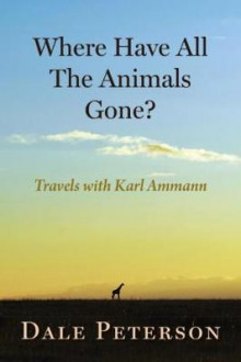 Where Have All the Animals Gone? av Dale Peterson (Heftet)