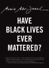 Omslag - Have Black Lives Ever Mattered?