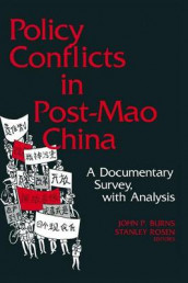 Policy Conflicts in Post-Mao China: A Documentary Survey with Analysis av John P. Burns og Stanley Rosen (Heftet)