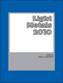Light Metals 2010: Proceeding of the Technical Sessions Presented by the TM av John A. Johnson (Heftet)