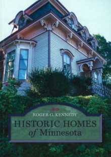 Historic Homes of Minnesota av Roger G. Kennedy (Heftet)