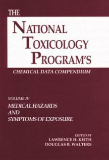 The National Toxicology Program Chemical Data Compendium: Medical Hazards and Symptoms of Exposure Vol 4 av Lawrence H. Keith og Douglas B. Walters (Innbundet)