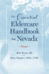 The Essential Eldercare Handbook for Nevada av Kim Boyer og Mary Shapiro (Heftet)