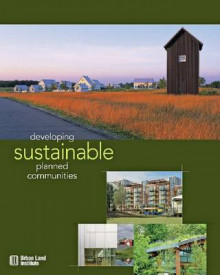 Developing Sustainable Planned Communities av Richard Franko, Jo Allen Gause, Jim Heid, Steven Kellenberg, Jeff Kingsbury, Edward T. McMahon, Judi G. Schweitzer og Daniel K. Slone (Innbundet)
