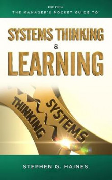 The Managers Pocket Guide to Systems Thinking and Learning av Stephen G. Haines (Heftet)