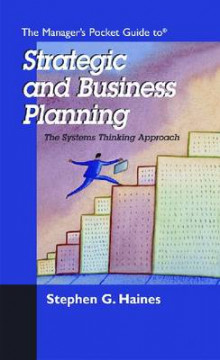 The Manager's Pocket Guide to Business and Strategic Planning av Stephen G. Haines (Heftet)