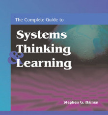 The Complete Guide to Systems Thinking and Learning av Stephen G. Haines (Heftet)