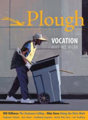 Plough Quarterly No. 22 - Vocation av Scott Beauchamp, Phil Christman, Anne-Sophie Constant, Michael Brendan Dougherty, Rachel Pieh Jones, Julian Peters, Mike Rowe, Stephanie Saldana, Nathan Schneider og Will Willimon (Heftet)